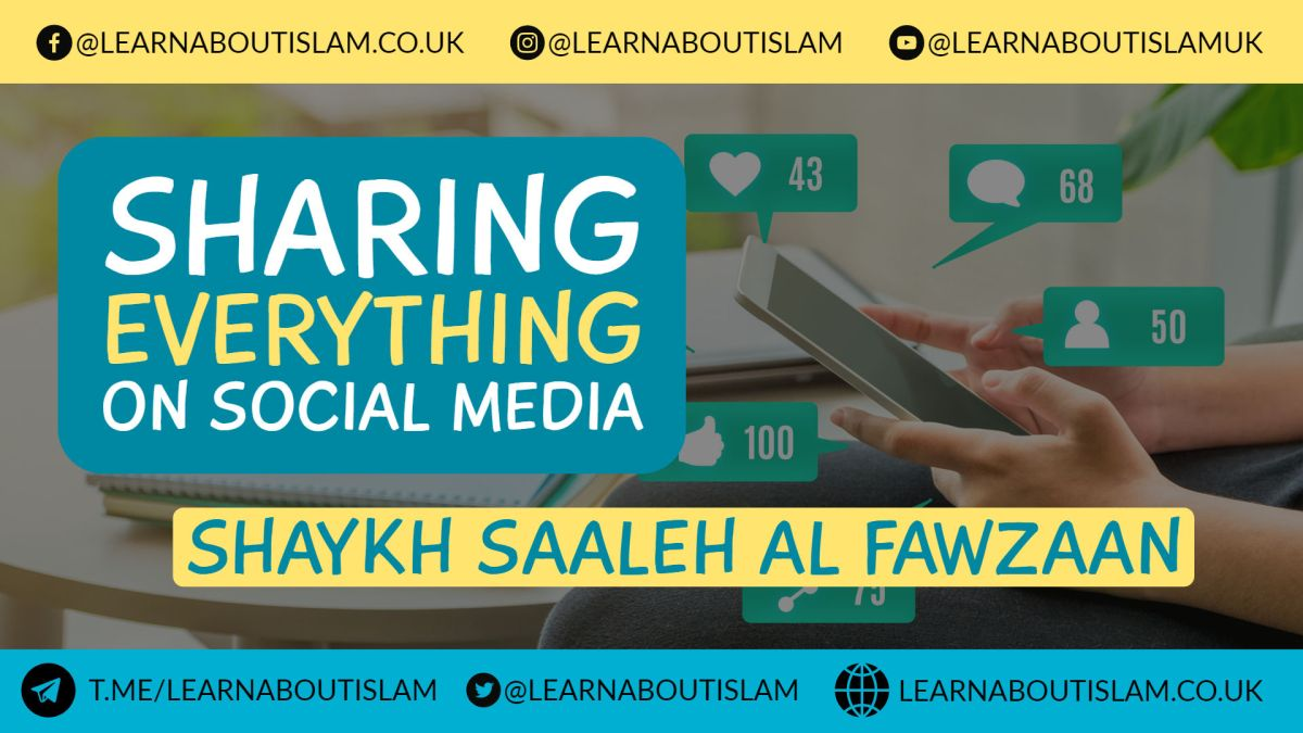 Sharing Everything You Receive on Social Media - Shaykh Saaleh al Fawzaan